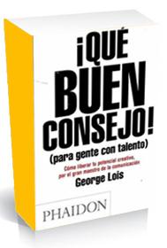 Libro: Que buen consejo para gente con talento. Fernando Abadia. Creatividad